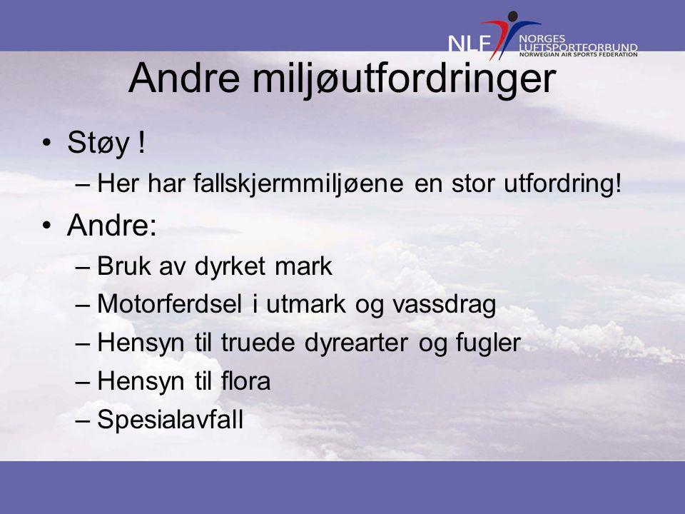 Andre miljøutfordringer •Støy . –Her har fallskjermmiljøene en stor utfordring.