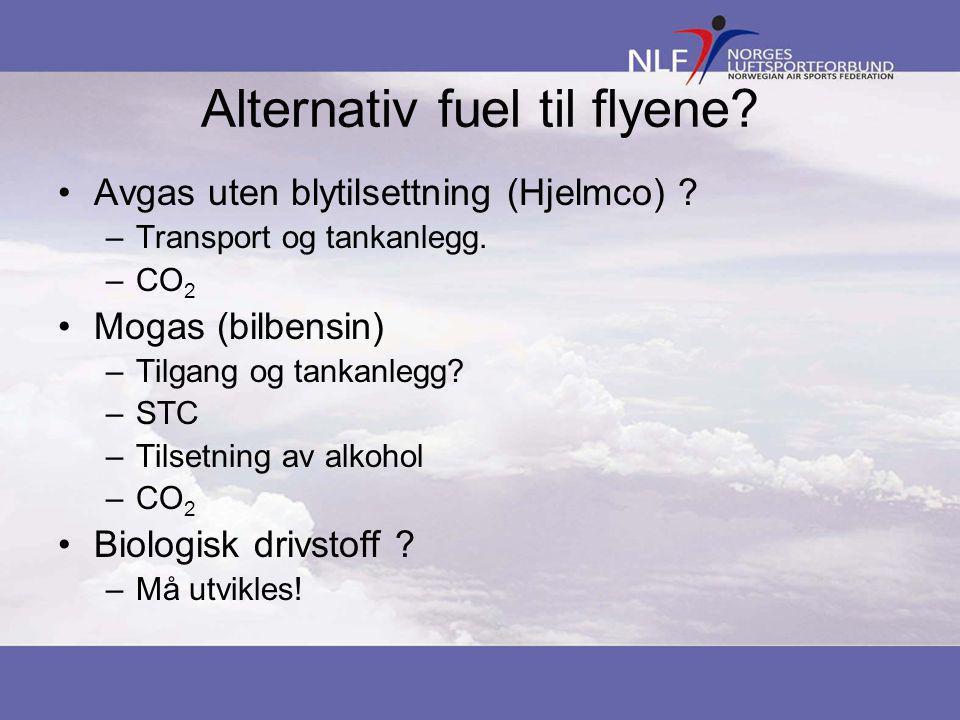 Alternativ fuel til flyene. •Avgas uten blytilsettning (Hjelmco) .