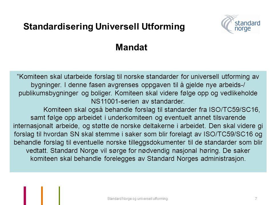 Standard Norge og universell utforming18 Standardisering Universell Utforming 6.5 Mål på parkerings- og oppstillingsplasser Biloppstillingsplasser for forflytningshemmete skal dimensjoneres med 4,5 meters bredde og 6,0 meters lengde.