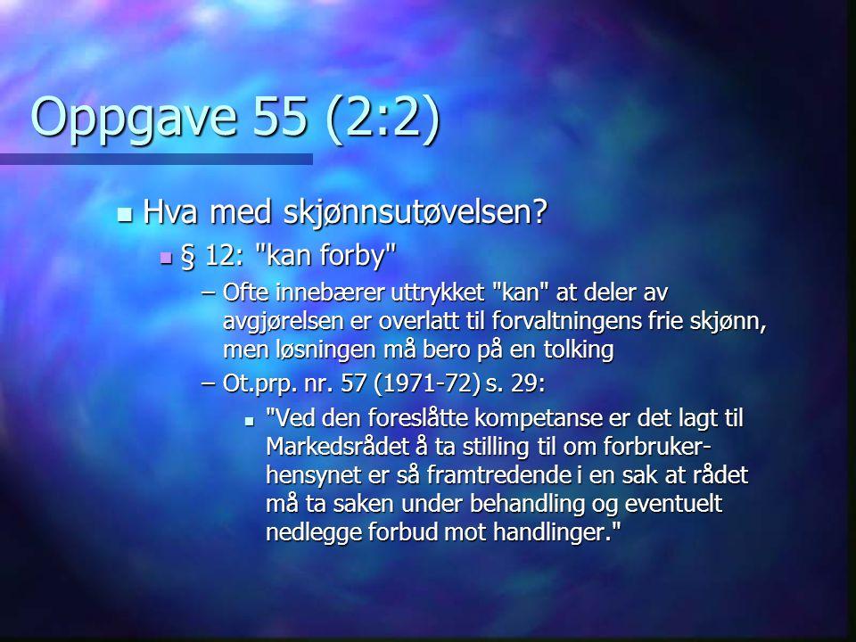 Oppgave 55 (2:2)  Hva med skjønnsutøvelsen?  § 12: