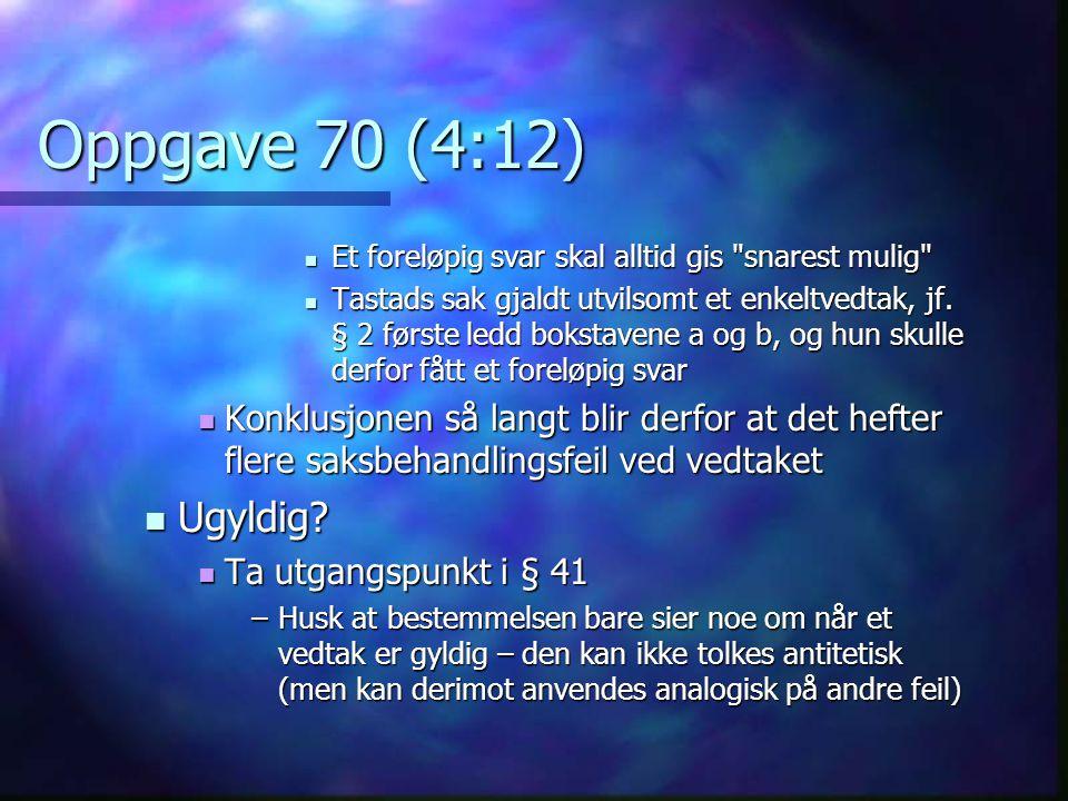 Oppgave 70 (4:12)  Et foreløpig svar skal alltid gis