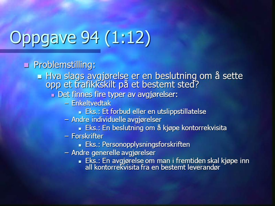 Oppgave 70 (7:12)  Ugyldig pga.materielle feil.  Utenforliggende hensyn.
