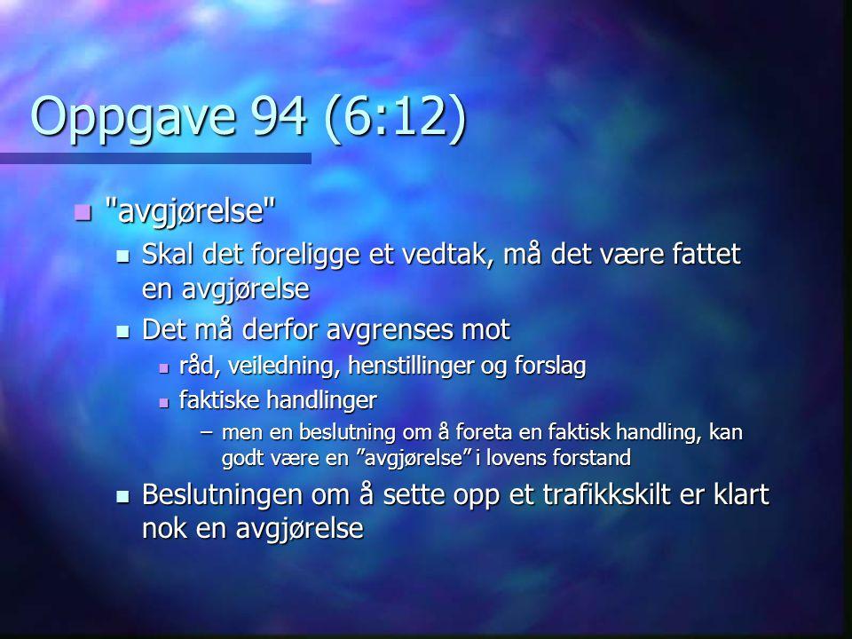 Oppgave 70 (2:12)  Ugyldig pga.saksbehandlingsfeil.
