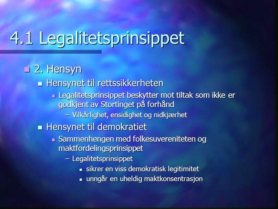 4.1 Legalitetsprinsippet  2.