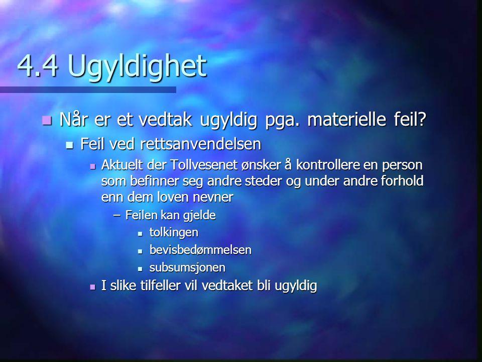 4.4 Ugyldighet  Når er et vedtak ugyldig pga.materielle feil.