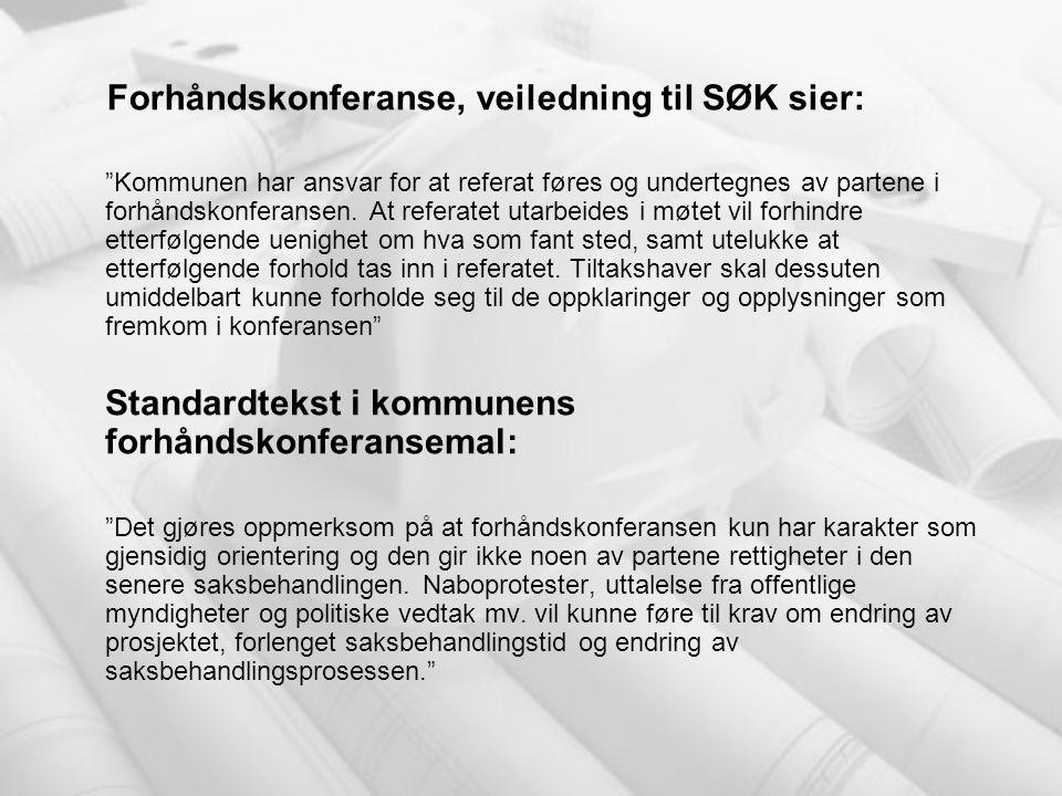 """Forhåndskonferanse, veiledning til SØK sier: """"Kommunen har ansvar for at referat føres og undertegnes av partene i forhåndskonferansen. At referatet u"""