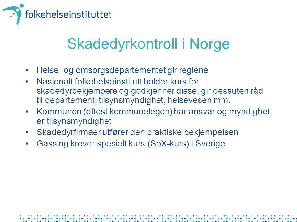 Skadedyrkontroll i Norge •Helse- og omsorgsdepartementet gir reglene •Nasjonalt folkehelseinstitutt holder kurs for skadedyrbekjempere og godkjenner d