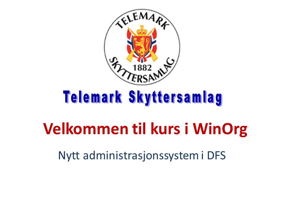 Velkommen til kurs i WinOrg Nytt administrasjonssystem i DFS