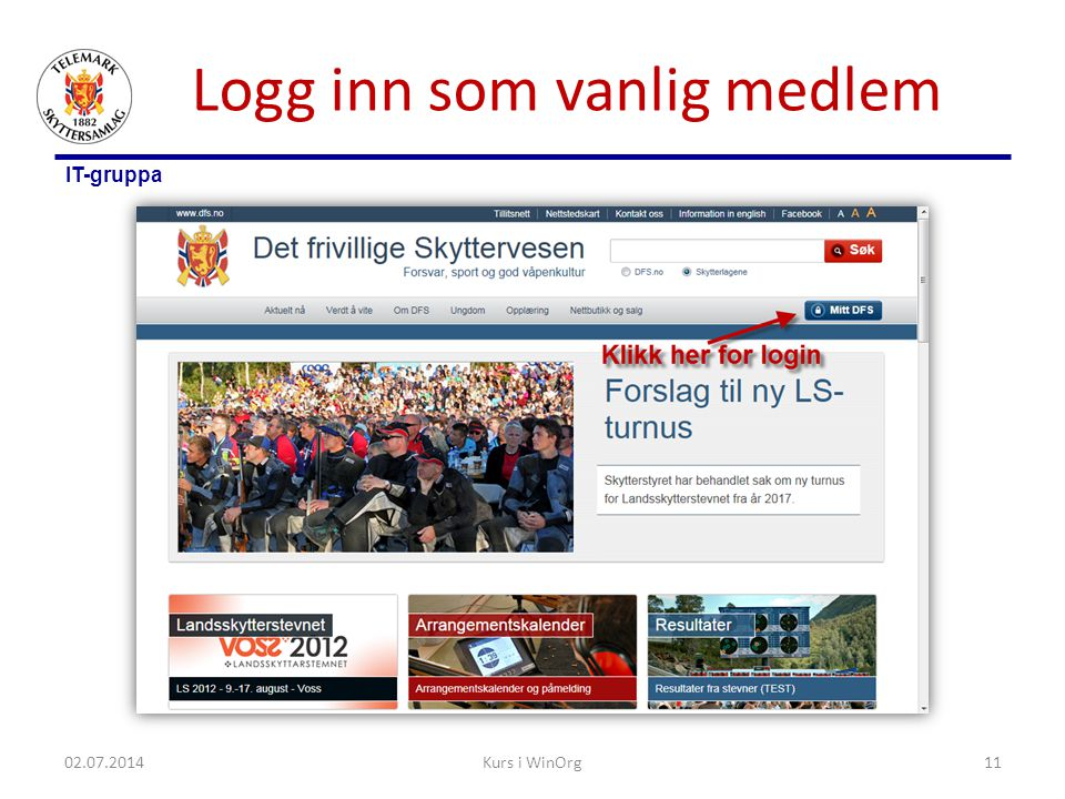 IT-gruppa Logg inn som vanlig medlem 02.07.2014Kurs i WinOrg11