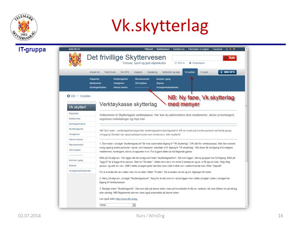 IT-gruppa Vk.skytterlag 02.07.2014Kurs i WinOrg16
