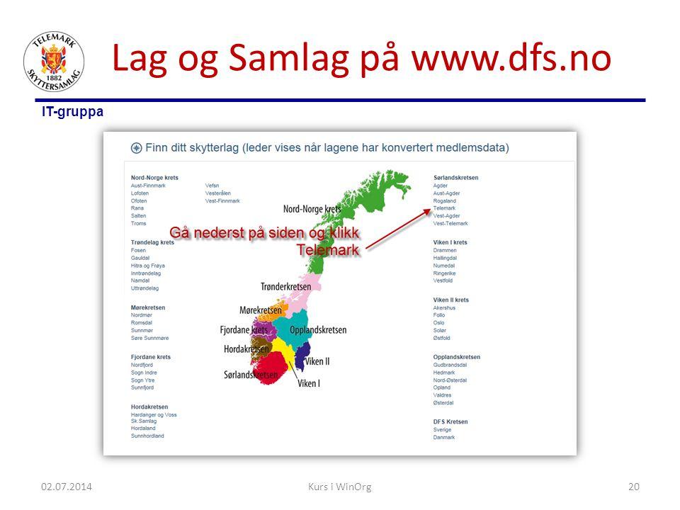 IT-gruppa Lag og Samlag på www.dfs.no 02.07.2014Kurs i WinOrg20