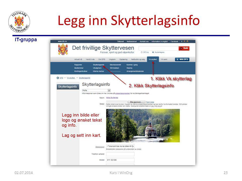 IT-gruppa Legg inn Skytterlagsinfo 02.07.2014Kurs i WinOrg23