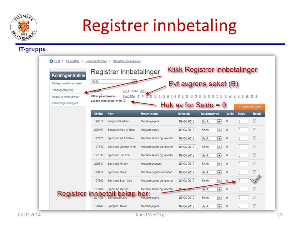 IT-gruppa Registrer innbetaling 02.07.2014Kurs i WinOrg29