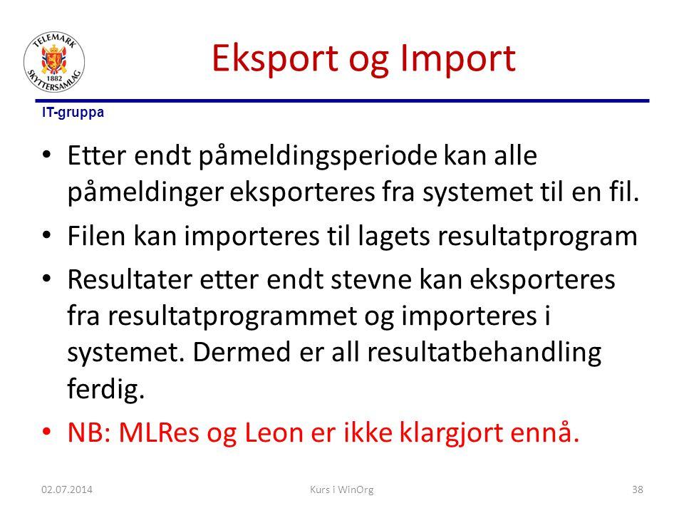 IT-gruppa Eksport og Import • Etter endt påmeldingsperiode kan alle påmeldinger eksporteres fra systemet til en fil. • Filen kan importeres til lagets