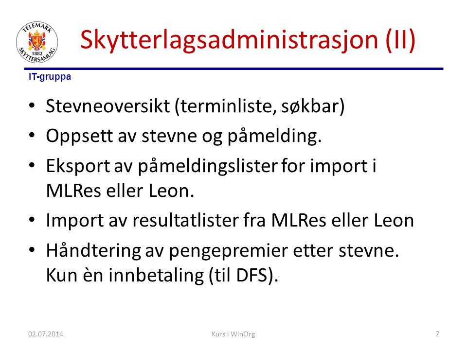 IT-gruppa Skytterlagsadministrasjon (II) • Stevneoversikt (terminliste, søkbar) • Oppsett av stevne og påmelding. • Eksport av påmeldingslister for im