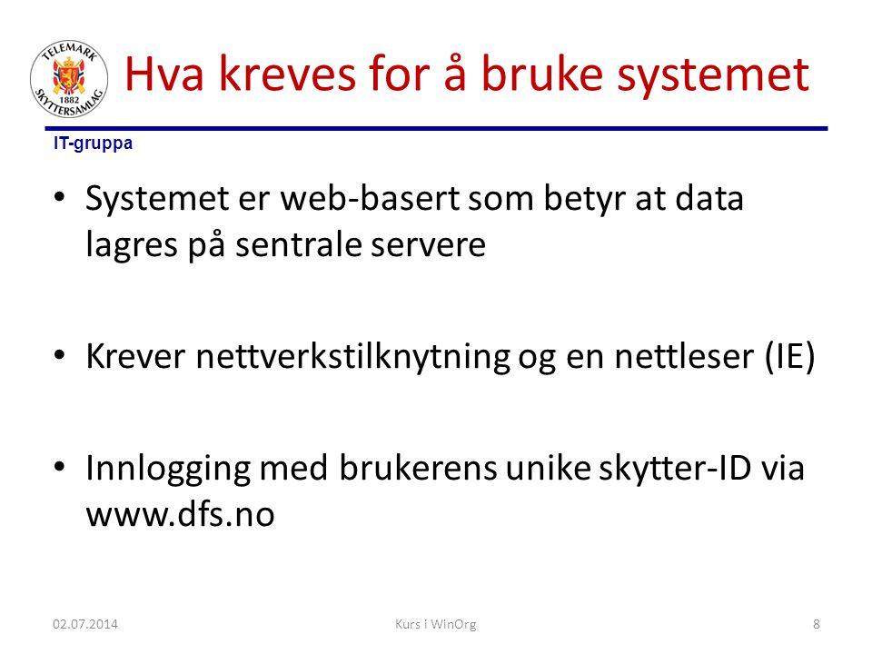IT-gruppa Hva kreves for å bruke systemet • Systemet er web-basert som betyr at data lagres på sentrale servere • Krever nettverkstilknytning og en ne