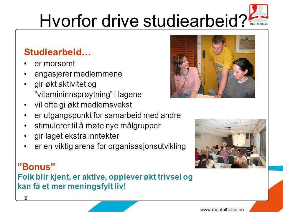"""3 Hvorfor drive studiearbeid? Studiearbeid… •er morsomt •engasjerer medlemmene •gir økt aktivitet og """"vitamininnsprøytning"""" i lagene •vil ofte gi økt"""