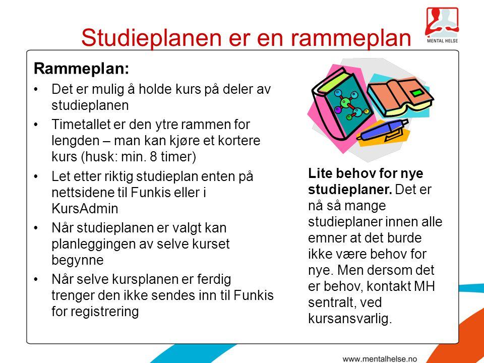 Studieplanen er en rammeplan Rammeplan: •Det er mulig å holde kurs på deler av studieplanen •Timetallet er den ytre rammen for lengden – man kan kjøre