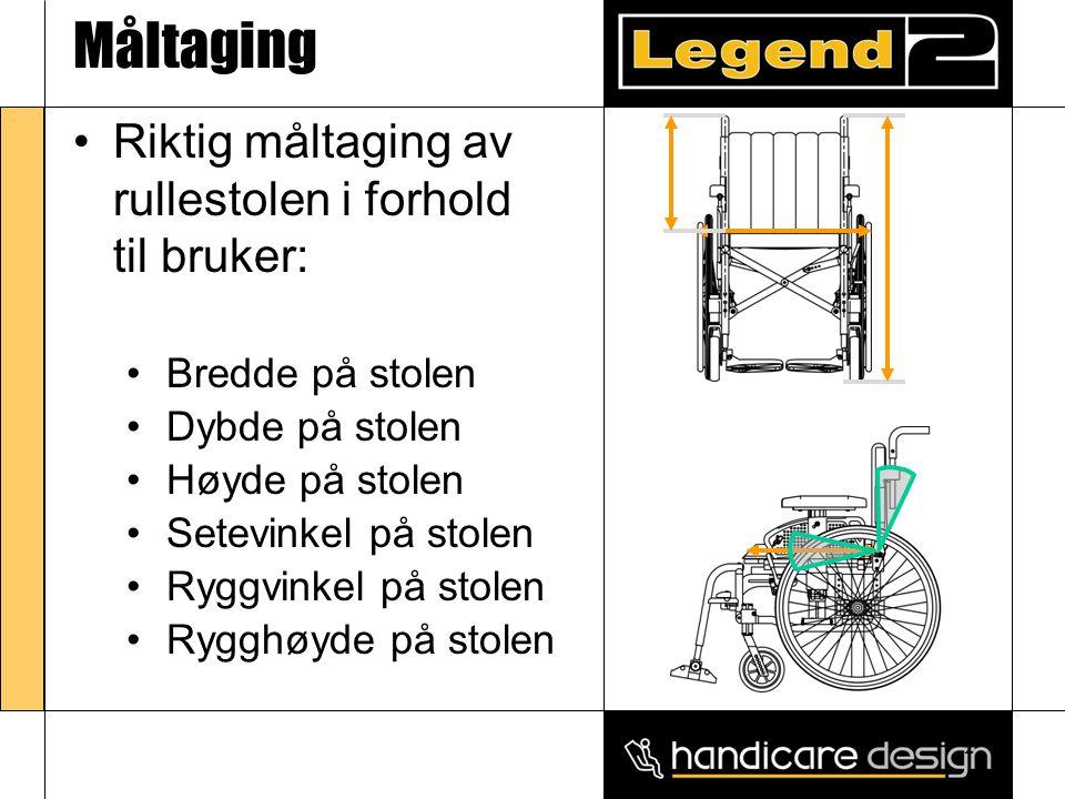 2 Måltaging •Riktig måltaging av rullestolen i forhold til bruker: • •Bredde på stolen • •Høyde på stolen • •Setevinkel på stolen • •Ryggvinkel på sto