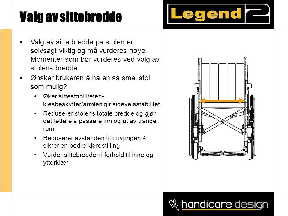3 Valg av sittebredde •Ønsker brukeren å ha en så smal stol som mulig? •Øker sittestabiliteten- klesbeskytter/armlen gir sideveisstabilitet •Reduserer