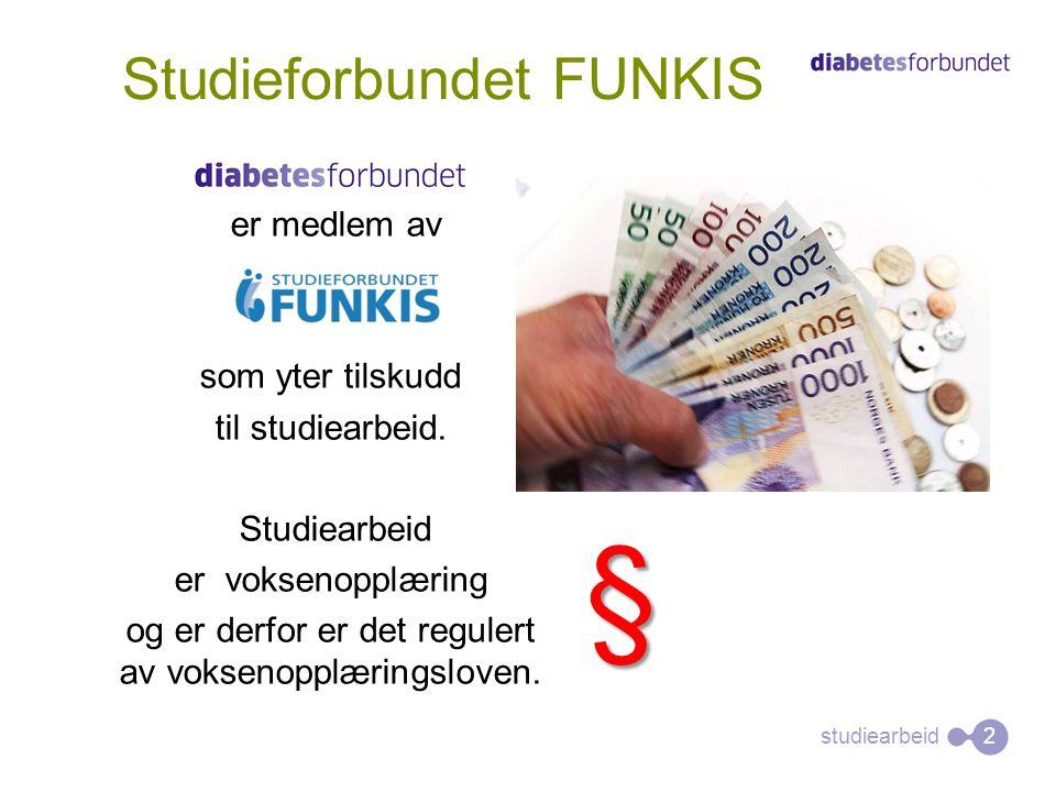 Studieforbundet FUNKIS studiearbeid 2 D er medlem av som yter tilskudd til studiearbeid. Studiearbeid er voksenopplæring og er derfor er det regulert