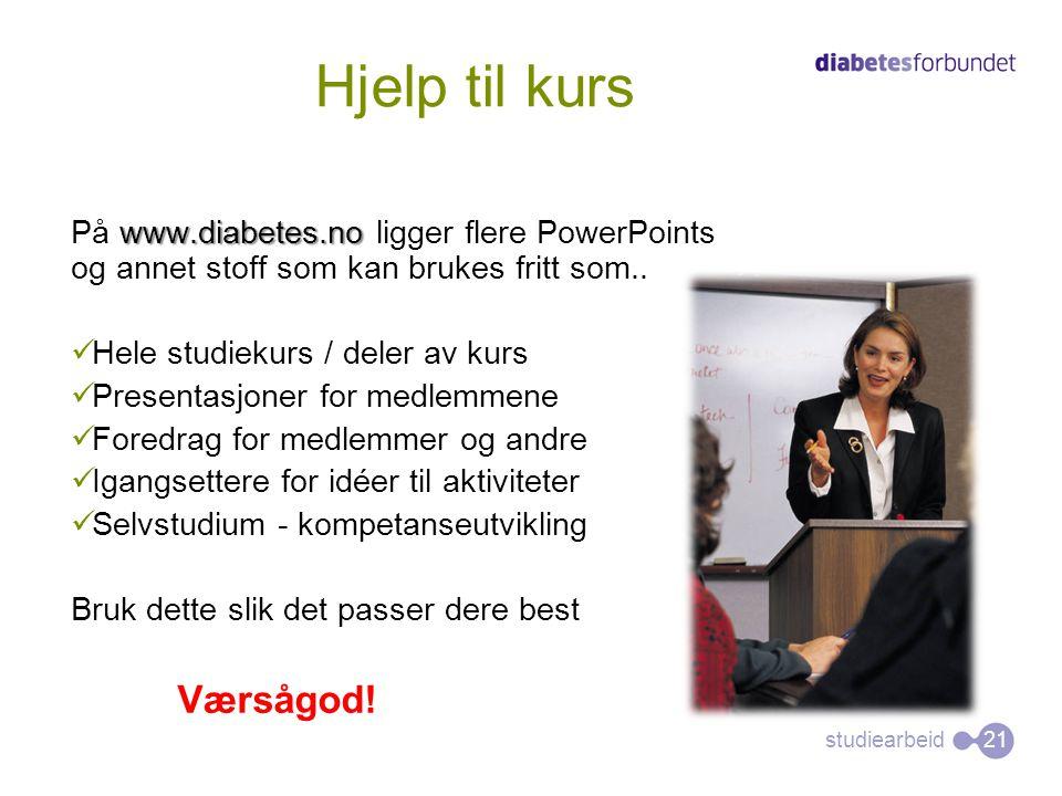 studiearbeid www.diabetes.no På www.diabetes.no ligger flere PowerPoints og annet stoff som kan brukes fritt som..  Hele studiekurs / deler av kurs 