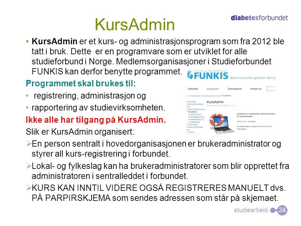 studiearbeid •KursAdmin er et kurs- og administrasjonsprogram som fra 2012 ble tatt i bruk. Dette er en programvare som er utviklet for alle studiefor