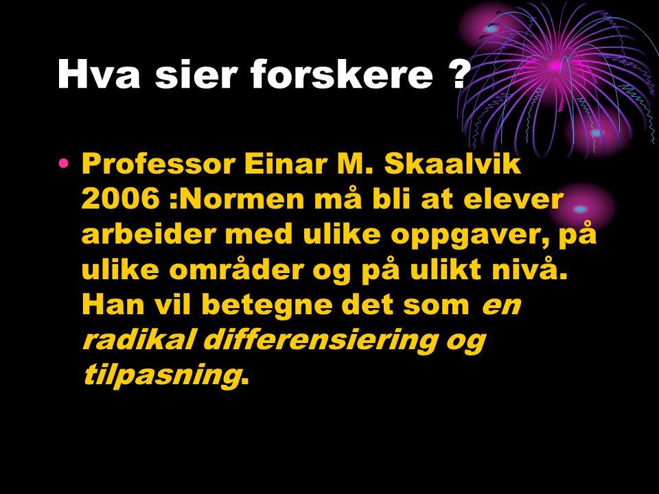 Hva sier forskere . •Professor Einar M.