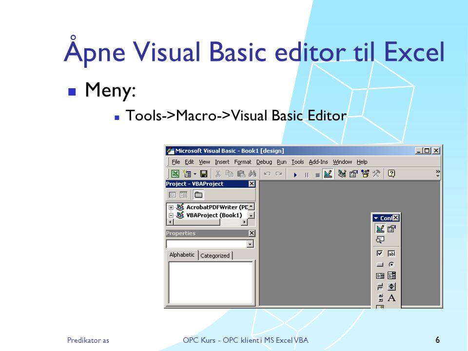 Predikator asOPC Kurs - OPC klient i MS Excel VBA 5 Legg til kommando knapper Velg Design Mode fra View->Toolbars->Control Toolbox, og legg til en knapp som heter ConnectButton og en som heter PollButton