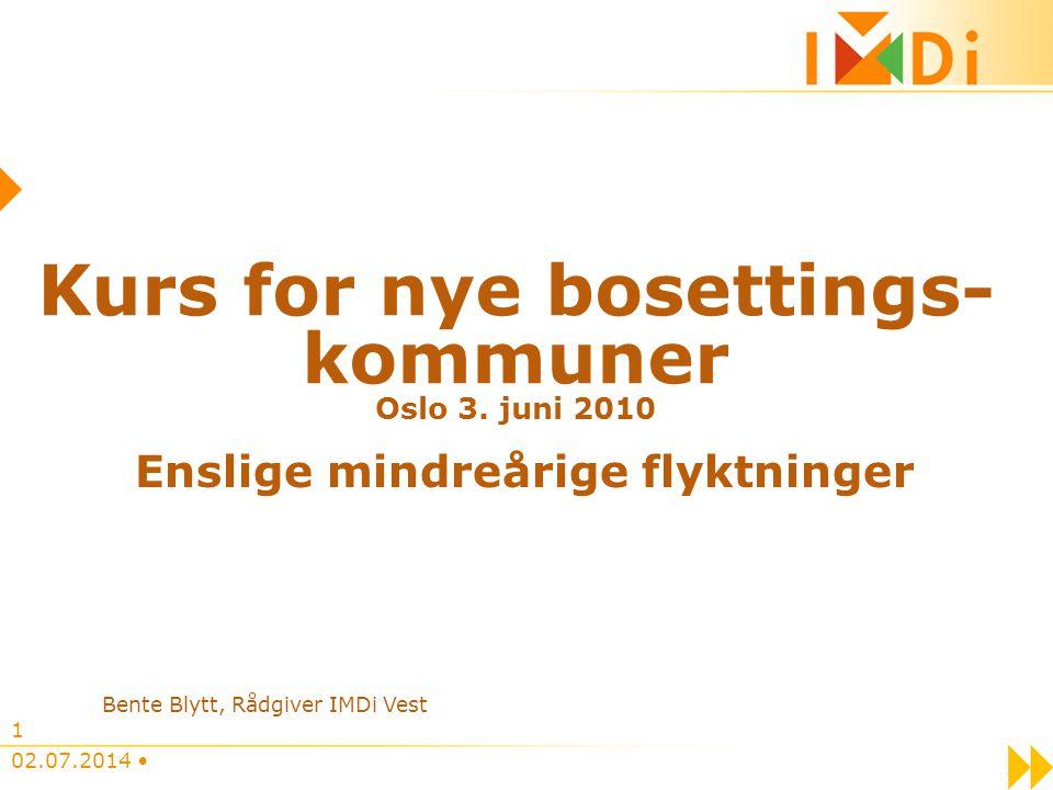 02.07.2014 • 1 Kurs for nye bosettings- kommuner Oslo 3. juni 2010 Enslige mindreårige flyktninger Bente Blytt, Rådgiver IMDi Vest