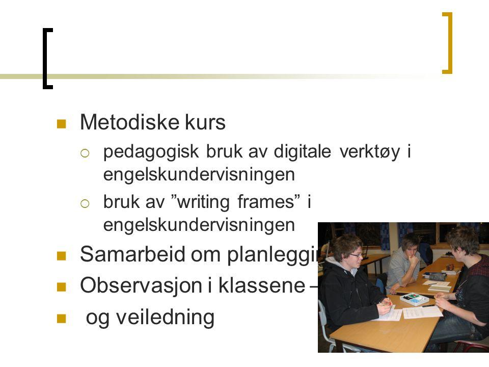 """ Metodiske kurs  pedagogisk bruk av digitale verktøy i engelskundervisningen  bruk av """"writing frames"""" i engelskundervisningen  Samarbeid om planl"""