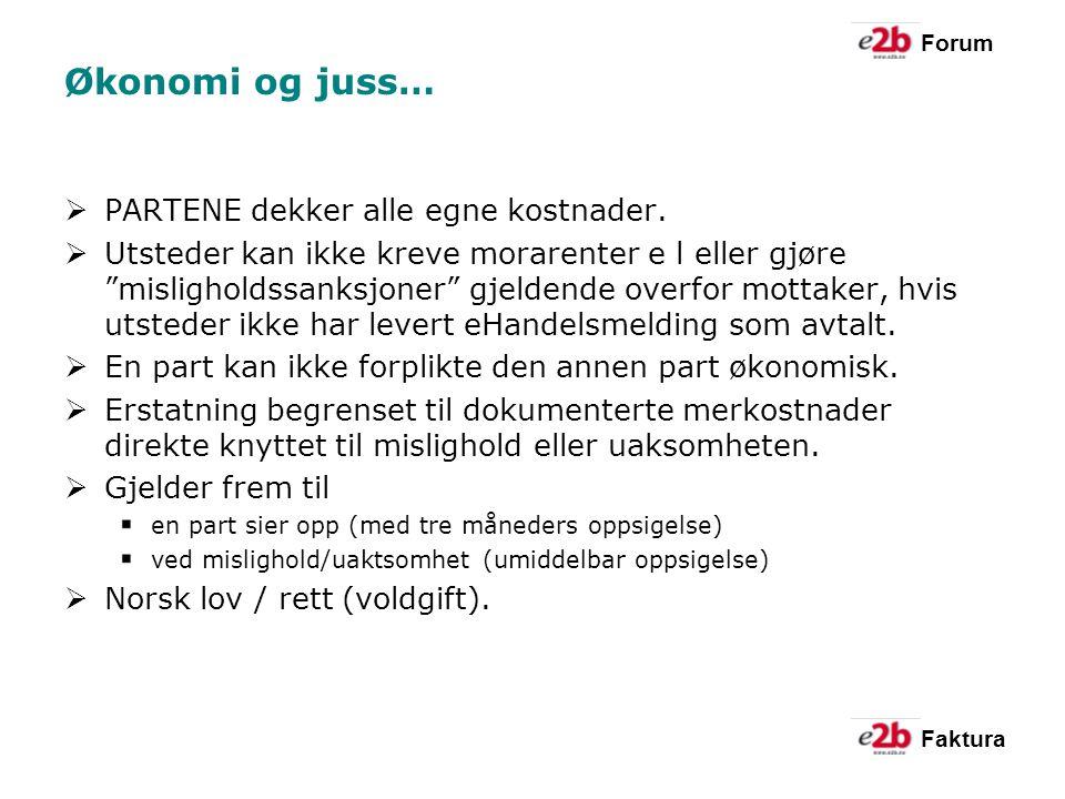 Forum Faktura Økonomi og juss…  PARTENE dekker alle egne kostnader.