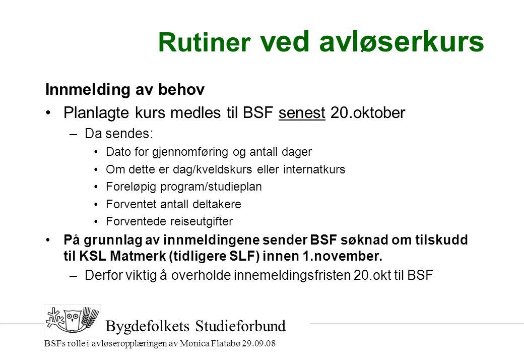 BSFs rolle i avløseropplæringen av Monica Flatabø 29.09.08 StedTidspunktMål-gruppeTema (hvilken produksjon etc) Ant.