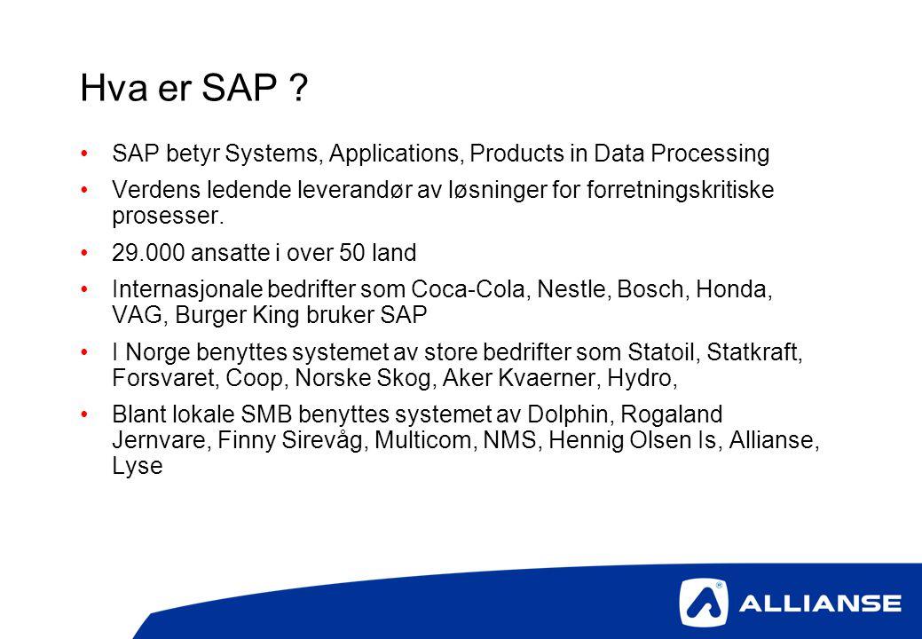 SAP oversikt •BI = Business Intelligence •SCM = Supply Chain Management •PLM = Product Lifecycle Management •SRM = Supplier Relationship Management •CRM = Customer Relationship Management •ERP = Enterprise Resource Planning •HR = Human Resources