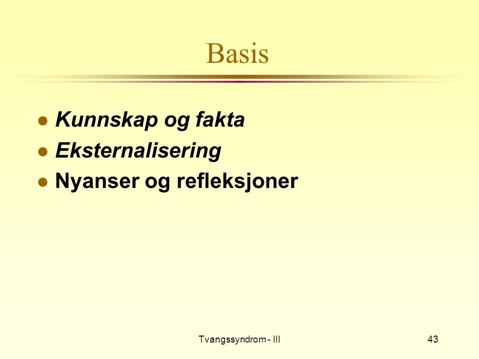 Tvangssyndrom - III43 Basis l Kunnskap og fakta l Eksternalisering l Nyanser og refleksjoner