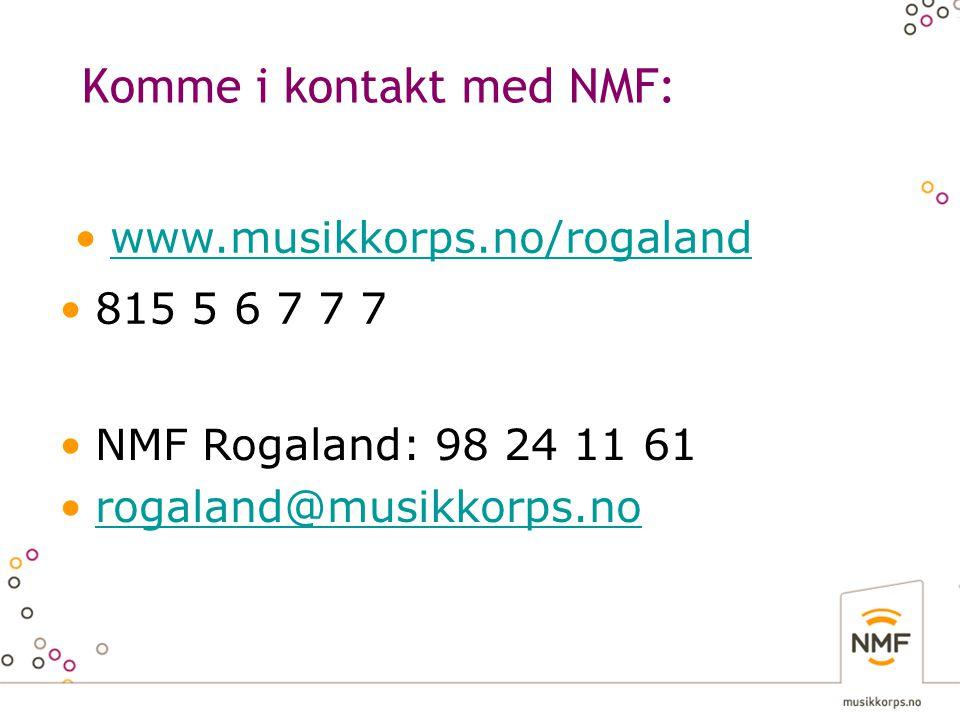 Komme i kontakt med NMF: • www.musikkorps.no www.musikkorps.no •www.musikkorps.no/rogalandwww.musikkorps.no/rogaland •815 K O R P S•815 5 6 7 7 7 •NMF