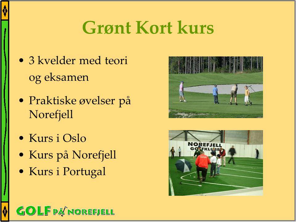 Grønt Kort kurs •3 kvelder med teori og eksamen •Praktiske øvelser på Norefjell •Kurs i Oslo •Kurs på Norefjell •Kurs i Portugal