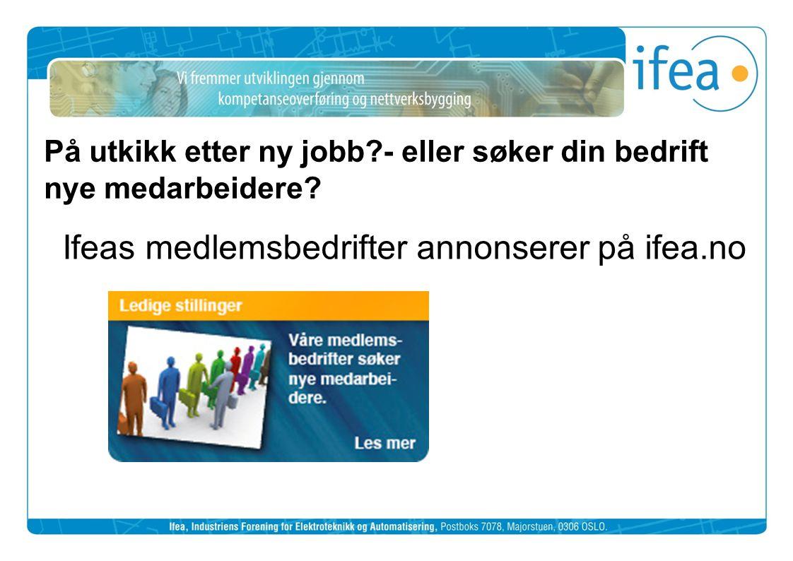 På utkikk etter ny jobb?- eller søker din bedrift nye medarbeidere? Ifeas medlemsbedrifter annonserer på ifea.no