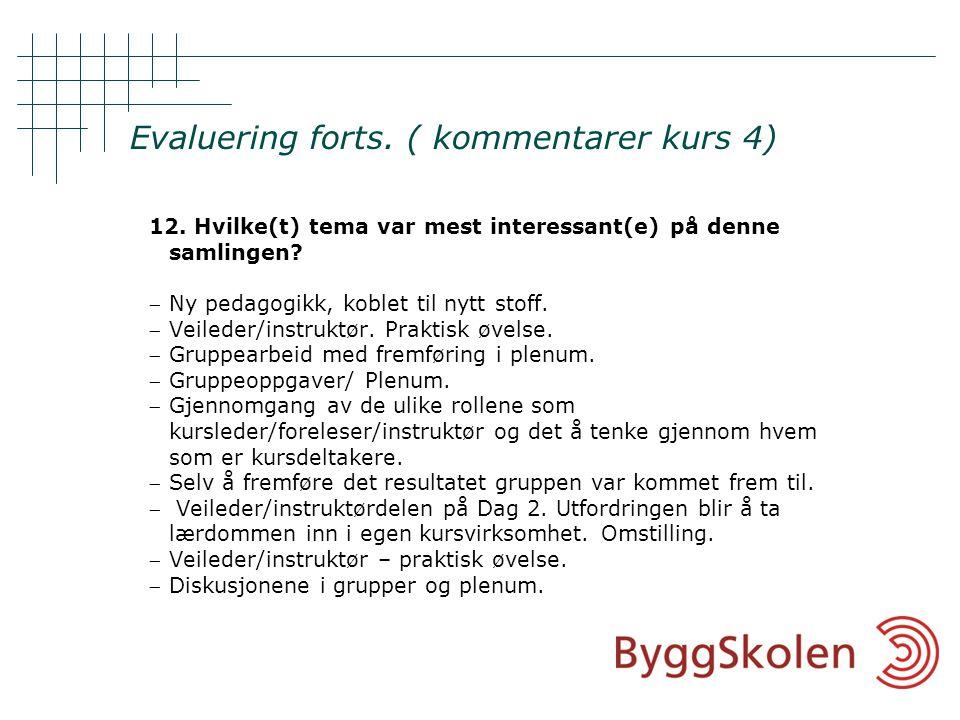 Evaluering forts. ( kommentarer kurs 4) 12.
