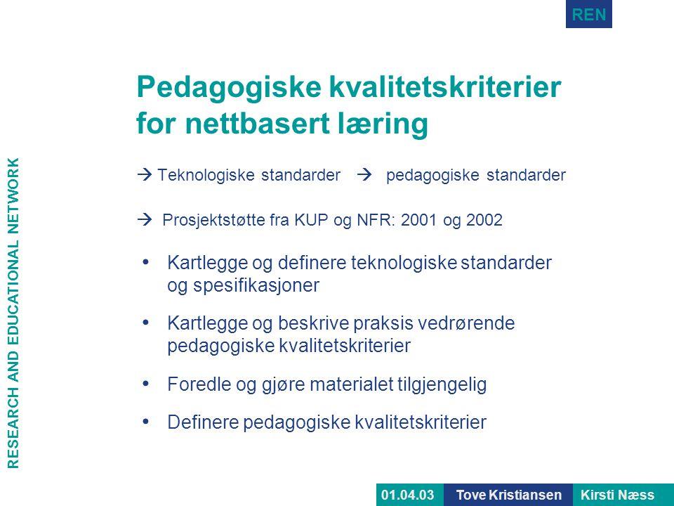 RESEARCH AND EDUCATIONAL NETWORK REN Tove KristiansenKirsti Næss01.04.03 Fremmer INDIVIDUALISERING • Oppstart og gjennomføring uavhengig av faste tidspunkt – asynkront • Valgfrihet mellom fri eller styrt progresjon • Valgfri navigering • Søkemuligheter i lærestoff og nettdiskusjoner • Bruk av «tracking» av den enkeltes handlingsvalg • Tester som utgangspunkt for alternative læringsforløp • Bruk av ulike virkemidler som stimulerer bruk av flere sansekanaler • Oppfølging av hver enkelt fra en veileder eller fagperson