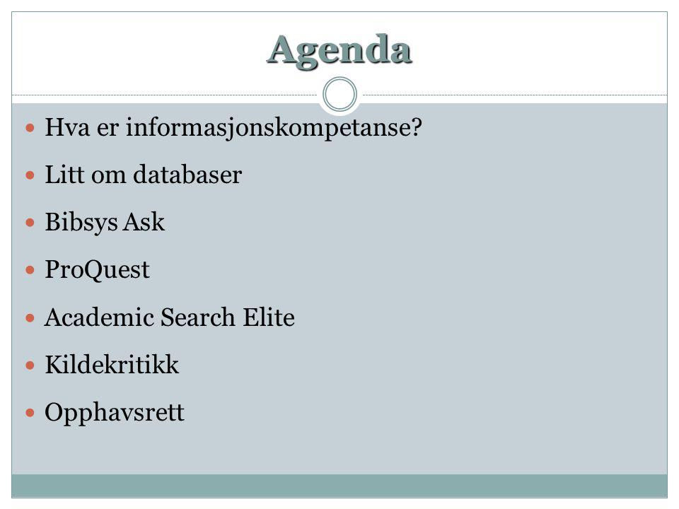 Agenda  Hva er informasjonskompetanse.