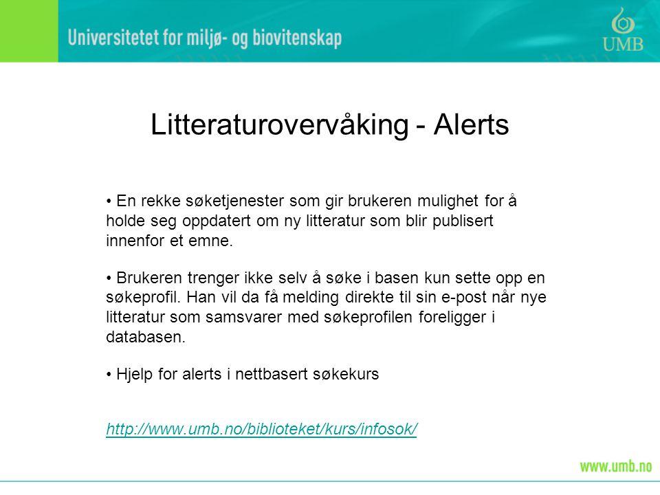 Litteraturovervåking - Alerts • En rekke søketjenester som gir brukeren mulighet for å holde seg oppdatert om ny litteratur som blir publisert innenfo