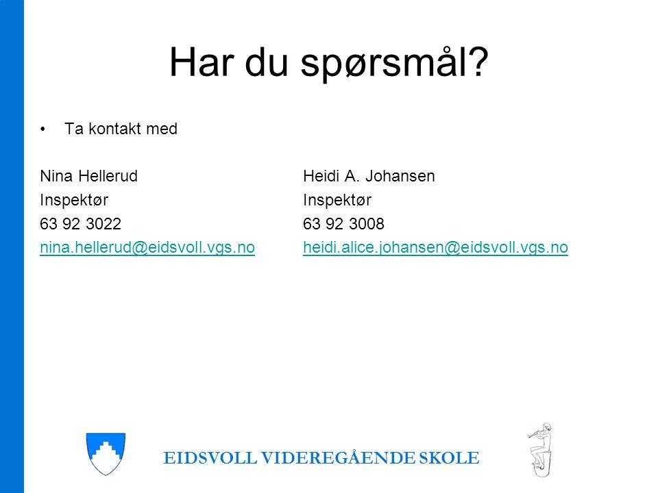 Har du spørsmål. •Ta kontakt med Nina HellerudHeidi A.