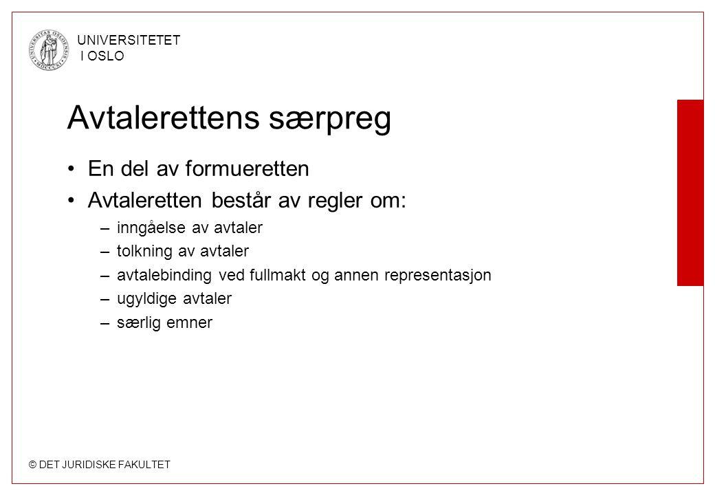 © DET JURIDISKE FAKULTET UNIVERSITETET I OSLO Avtalerettens særpreg •En del av formueretten •Avtaleretten består av regler om: –inngåelse av avtaler –