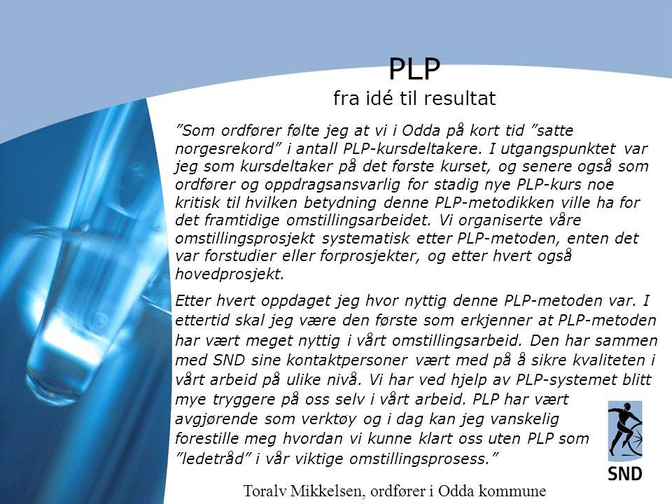 """""""Som ordfører følte jeg at vi i Odda på kort tid """"satte norgesrekord"""" i antall PLP-kursdeltakere. I utgangspunktet var jeg som kursdeltaker på det før"""