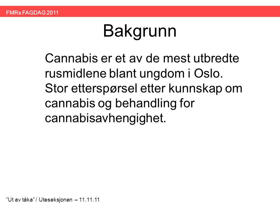 Bakgrunn Cannabis er et av de mest utbredte rusmidlene blant ungdom i Oslo. Stor etterspørsel etter kunnskap om cannabis og behandling for cannabisavh
