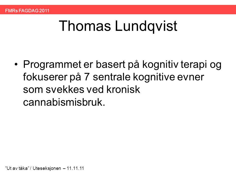 """Thomas Lundqvist •Programmet er basert på kognitiv terapi og fokuserer på 7 sentrale kognitive evner som svekkes ved kronisk cannabismisbruk. """"Ut av t"""