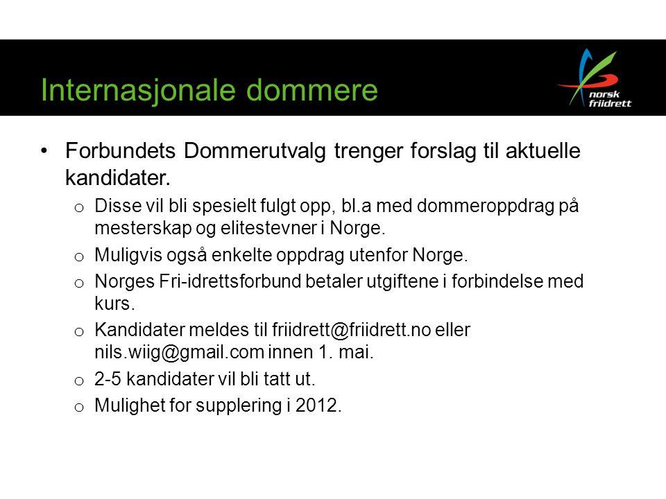 Internasjonale dommere •Forbundets Dommerutvalg trenger forslag til aktuelle kandidater.