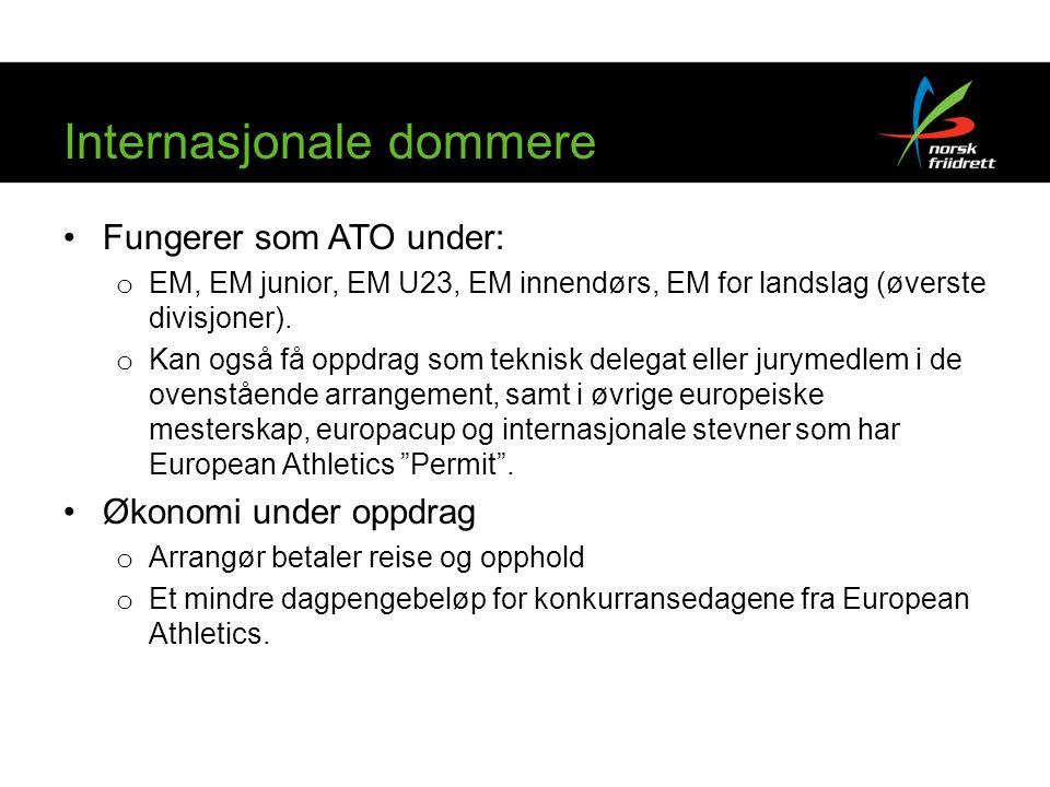 Internasjonale dommere •Fungerer som ATO under: o EM, EM junior, EM U23, EM innendørs, EM for landslag (øverste divisjoner).