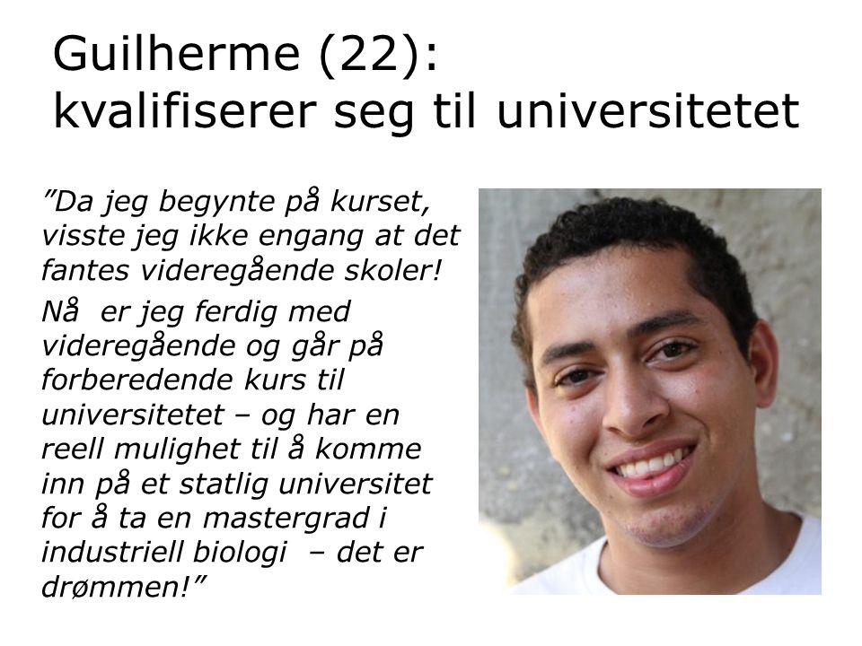 """Guilherme (22): kvalifiserer seg til universitetet """"Da jeg begynte på kurset, visste jeg ikke engang at det fantes videregående skoler! Nå er jeg ferd"""